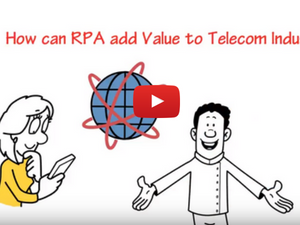 RPA adding value to Telecom Industry